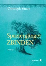 Christoph Simon: Spaziergänger Zbinden