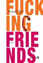 Roland Heer: Fucking Friends